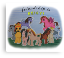 Friendship is Shiny  Canvas Print