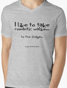 I like to take romantic walks to the fridge to get another beer. Mens V-Neck T-Shirt