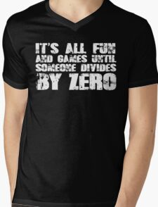 It's all fun and games until someone divides by zero Mens V-Neck T-Shirt