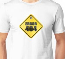 Error 404 yellow sticky sign Unisex T-Shirt