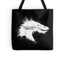 Desolation is Coming Tote Bag