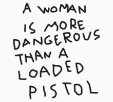 Ninja Tattoo - A woman is more dangerous than a loaded pistol by wiseguyshirts