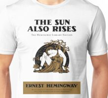 The Sun Also Rises Unisex T-Shirt