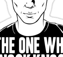 The One Who Knock Knock Knocks Sticker