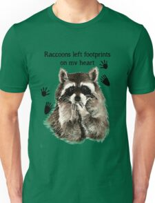 Raccoons left Footprints on my Heart Quote Unisex T-Shirt