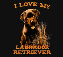 I love my Labrador Retriever Unisex T-Shirt