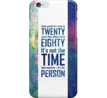 It's Not The Time That Matters iPhone Case/Skin