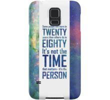 It's Not The Time That Matters Samsung Galaxy Case/Skin