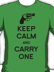 Keep Calm - Carry One T-Shirt