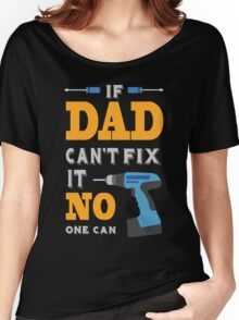 If Dad Cant Fix it Women's Relaxed Fit T-Shirt