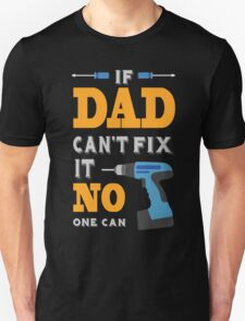 If Dad Cant Fix it Unisex T-Shirt