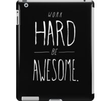 Work Hard Be Awesome iPad Case/Skin