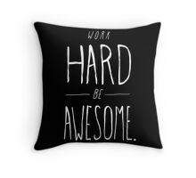 Work Hard Be Awesome Throw Pillow