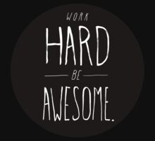 Work Hard Be Awesome T-Shirt