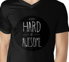 Work Hard Be Awesome Mens V-Neck T-Shirt