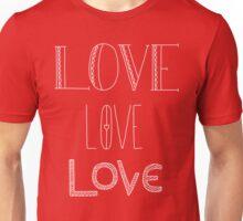 Love Love Love  Unisex T-Shirt