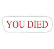 You Died Sticker