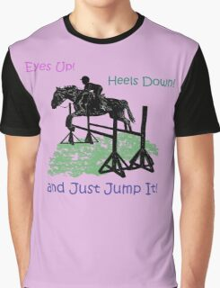 Eyes Up! Heels Down! & Just Jump It! Graphic T-Shirt