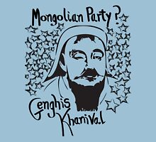 Mongolian party = Genghis Khanival Unisex T-Shirt