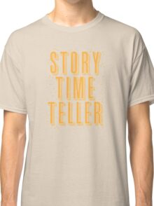 STORY TIME TELLER Classic T-Shirt