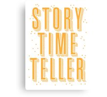 STORY TIME TELLER Canvas Print