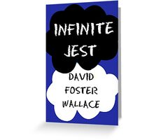 Infinite Jest Greeting Card