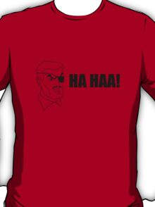 HA HAA! T-Shirt