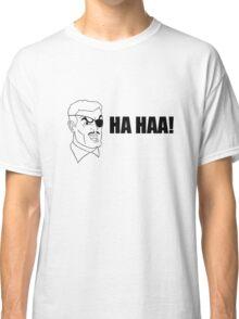 HA HAA! Classic T-Shirt