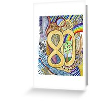 80th Birthday - or 80 anything! Greeting Card