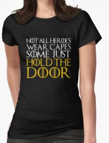 hold door hold game of thrones Womens Fitted T-Shirt