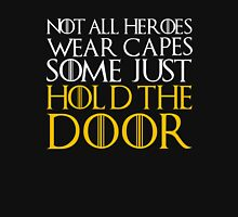 hold door hold game of thrones Unisex T-Shirt