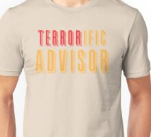 TERRORific Advisor Unisex T-Shirt