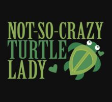 NOT-SO-CRAZY Turtle Lady Baby Tee