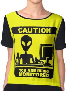 Caution! you are under monitor Chiffon Top