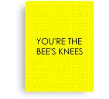 You're the Bee's Knees (Honeycomb Background) Canvas Print