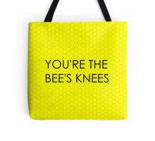 You're the Bee's Knees (Honeycomb Background) Tote Bag