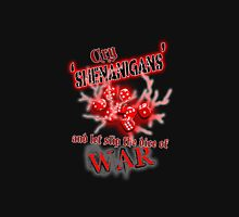Cry Shenanigans and let slip the Dice of WAR II Unisex T-Shirt
