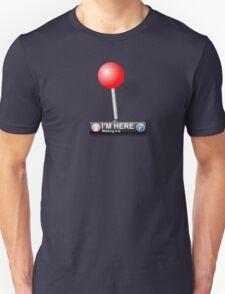 I'M HERE Unisex T-Shirt