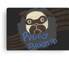 Puggy Bandito Canvas Print