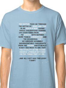All I got was this lousy t-shirt Classic T-Shirt