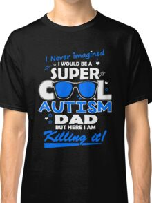 Autism - Cool Autism Dad Classic T-Shirt