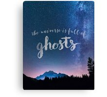 The Universe is Full of Ghosts Canvas Print