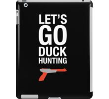 Let's go Duck Hunting Shirt - Funny Duck iPad Case/Skin