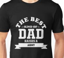 the best kind of dad raises army Unisex T-Shirt