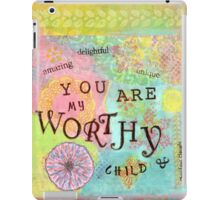 You are Worthy--Affirmations From Abba iPad Case/Skin