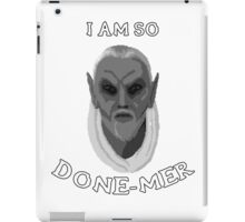 I am so Done-Mer iPad Case/Skin