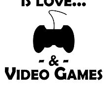 Love And Video Games by kwg2200