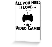 Love And Video Games Greeting Card