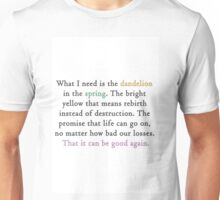 Mockingjay quote 'dandelion in the spring' Unisex T-Shirt