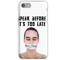 """""""SPEAK BEFORE IT'S TOO LATE"""" - case for iPhone 4/4S iPhone Case/Skin"""